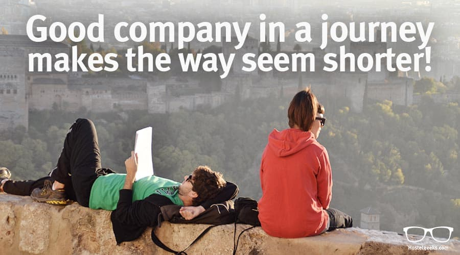 Good company in a journey makes the way seem shorter.