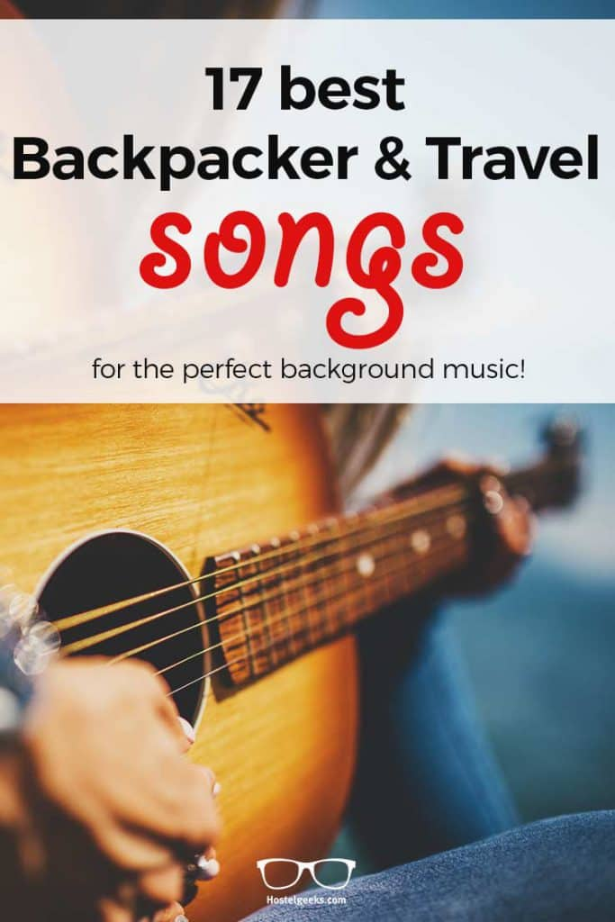 Best 17 Backpacker Songs Ever - Alternative Travel Songs