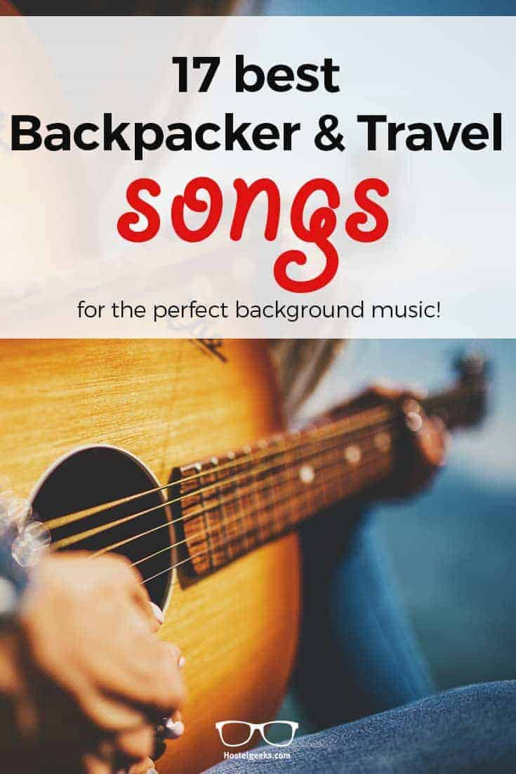BEST 23 Backpacker Songs EVER (Top Alternative Travel Songs 2019)