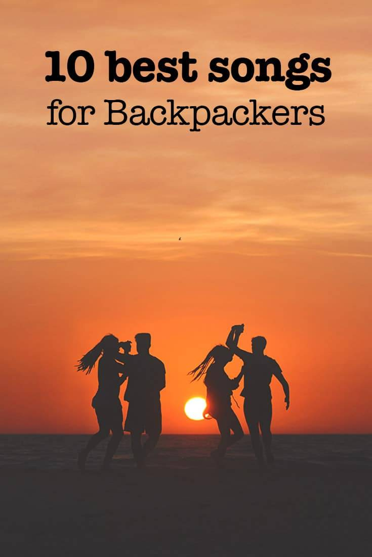 10 Best Backpacker Songs You Have To Know  Updated  2019