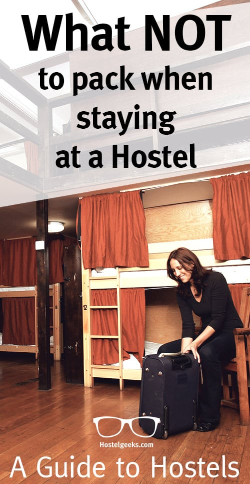What NOT to Pack to Stay at a Hostel - Packing List for Hostels