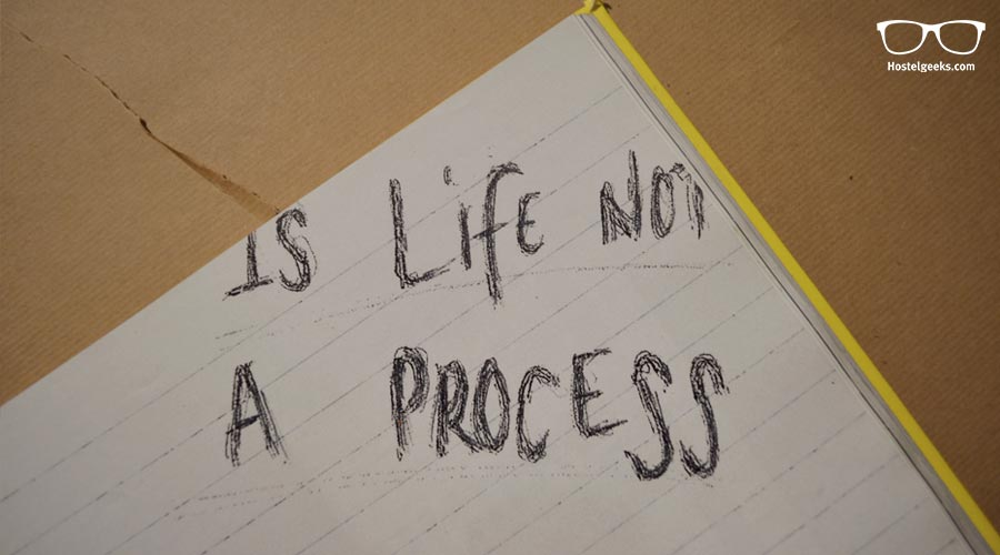 Life is a process!