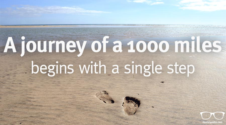 """""""A journey of a thousand miles begins with a single step."""" - Lao Tzu"""