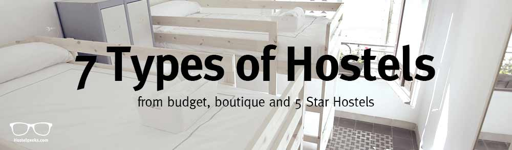 7 Types of Hostels