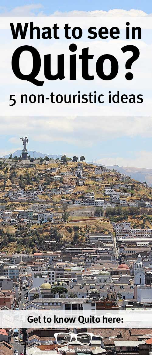 What to see in Quito? 5 ideas the local way