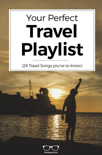 29 Travel Songs for the perfect Playlist! Hostelgeeks Mixtape