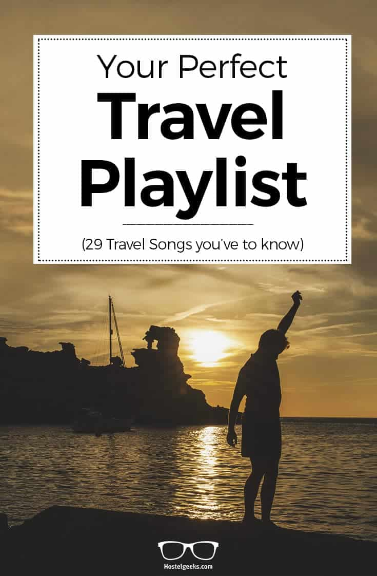 29 BEST Travel Songs for the perfect Playlist 2019 ( + Videos)