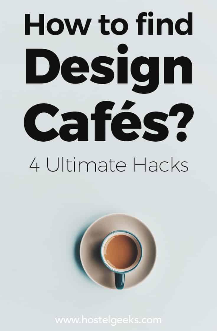 """Wie findest du Weltklasse Design Cafés - weltweit, in jeder Stadt? 4 einfache """"Hacks""""!"""