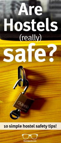 Are Hostels safe? 10 SIMPLE safety tips and 1st-hand advice!