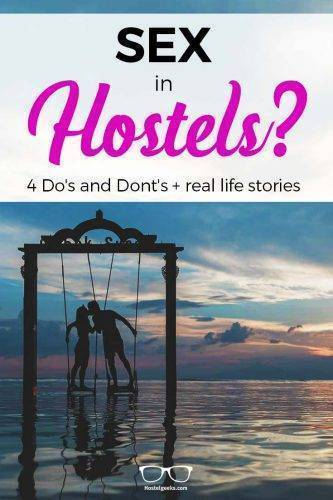 Sex in Hostels? 4 Do's and Dont's + real life stories