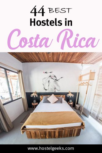 44 Best Hostels in Costa Rica the complete guide and overview for backpackers