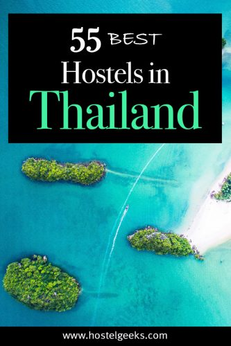 55 Best Hostels in Thailand, the complete guide for backpackers and couples