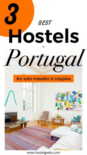 Best Hostels in Portugal - a full list of the coolest hostels from Lisbon to Porto