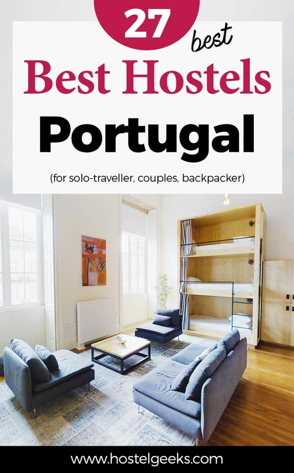 27 BEST Hostels in Portugal for Summer 2019 (for Solo Travelers + Map)
