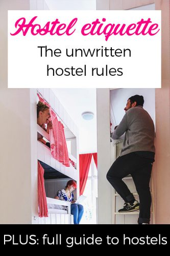 Hostel etiquette: the unwritten hostel rules
