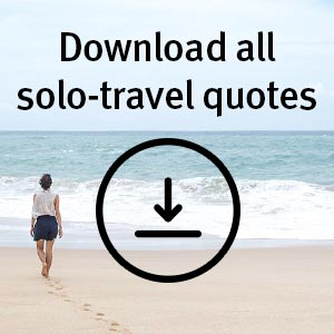 18 Best Solo Travel Quotes Of All Time Solo Travelers Captions 2019
