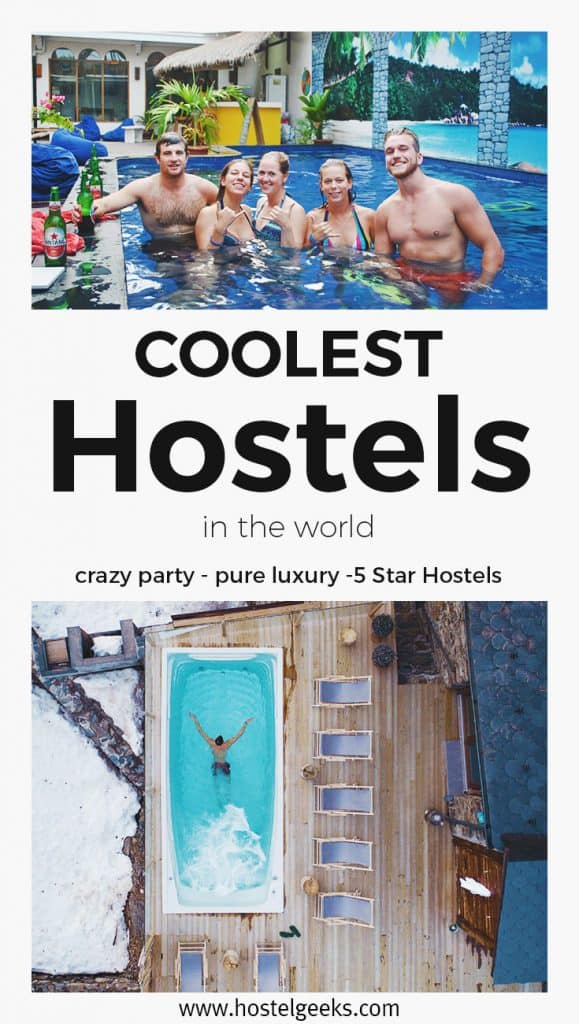 Cool Hostels around the world - From Party and Fiesta to Ultimate Luxury and Poshtels