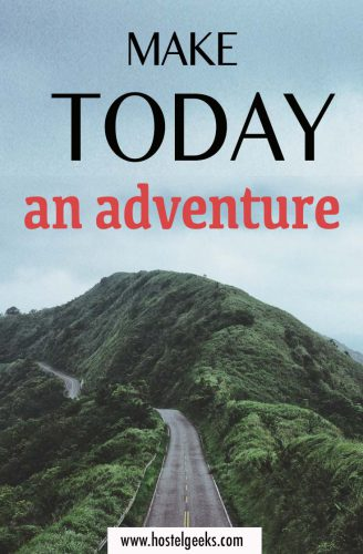 Make today and adventure - Best Adrenalin and Adventure Quotes