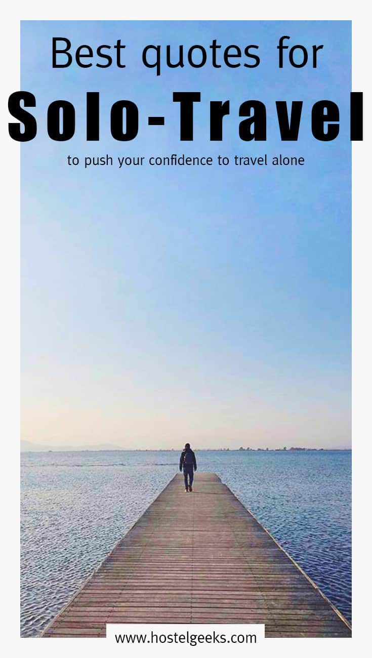 Image of: 18 Solo Travel Quotes to Push Your Confidence Taking Journey On Your Own Hostelgeeks 18 Best Solo Travel Quotes Of All Time solotravelers Captions 2019
