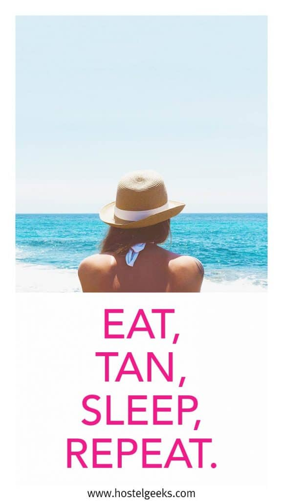 Eat, tan, sleep, repeat quote