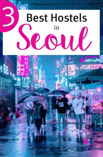 Best Hostel in Seoul, South Korea a complete guide and overview for backpackers