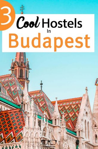 Best Hostels in Budapest complete guide and overview for backpackers