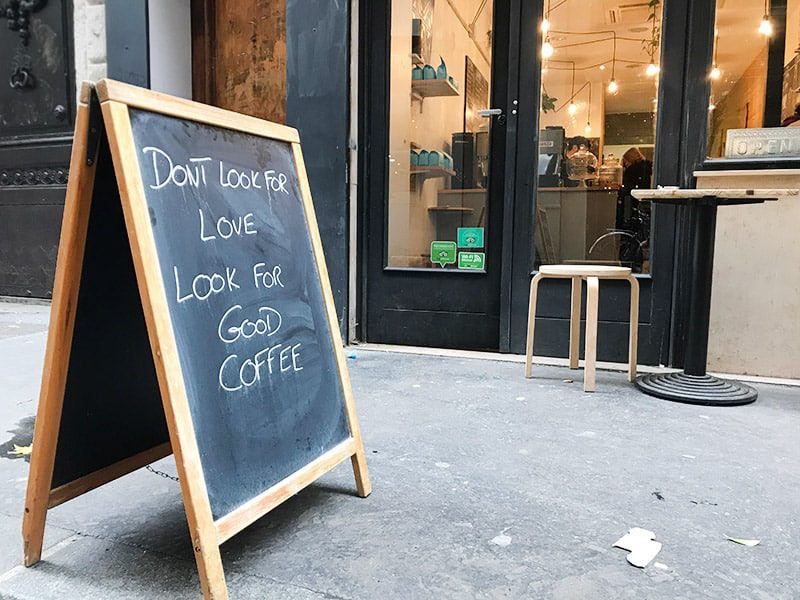 """Don't look for love. Look for good coffee!"""