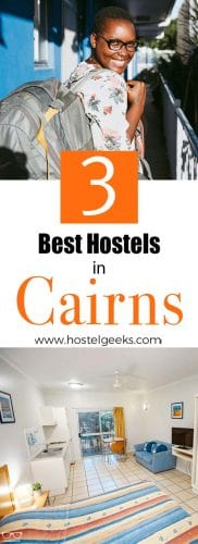 3 Best Hostels in Cairns, Australia the complete guide and overview for backpackers and solo travellers
