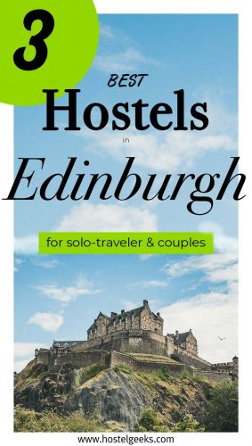 Best Hostels in Edinburgh complete guide and overview for solo travellers
