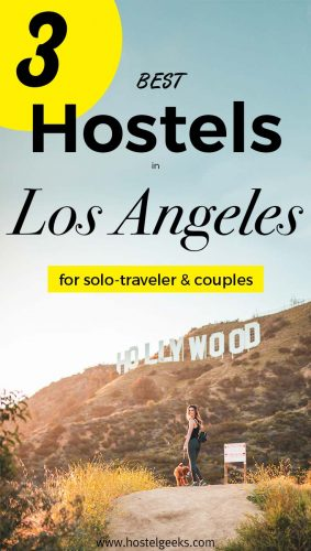 3 Best Hostels in Los Angeles for solo-travellers, backpackers, couples