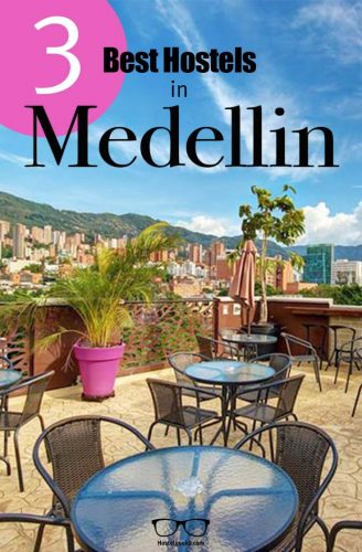 Best Hostels in Medellin, Colombia complete guide and overview for backpackers