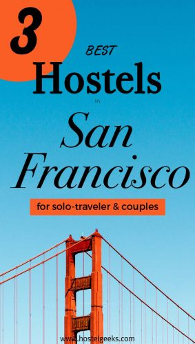 Best Hostels in San Francisco the complete guide and overview for backpackers