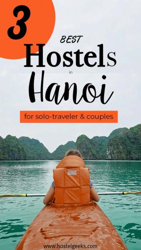 Best Hostels in Hanoi the complete guide and overview for backpackers
