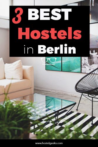 BEST Hostels in Berlin, Germany - The Guide to Boutique Hostels and Nightlife