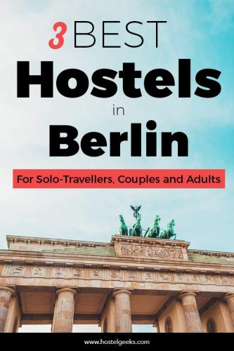 3 Best Hostels in Berlin, Germany - From Industrial Chic, Hipsters and joining the Circus