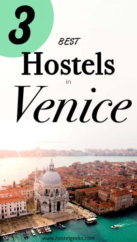 Best Hostels in Venice, Italy the complete guide and overview for backpackers