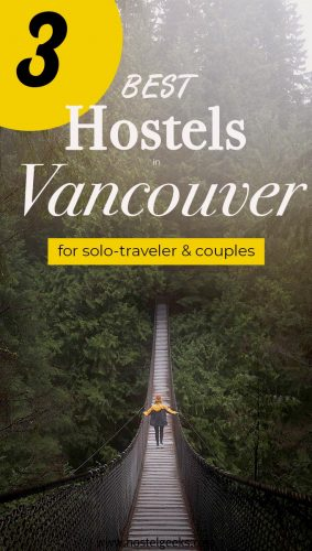 Best Hostels in Vancouver, Canada the complete guide and overview for backpackers