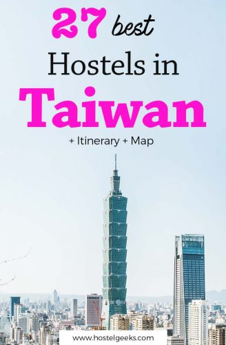 27 Best Hostels in Taiwan - Island Hostels, Backpacker Fun and Itinerary