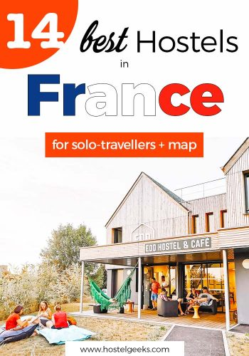 14 Best Hostels in France - A Round-Trip with Vineyards, Coastal Town (+ Map for planning)