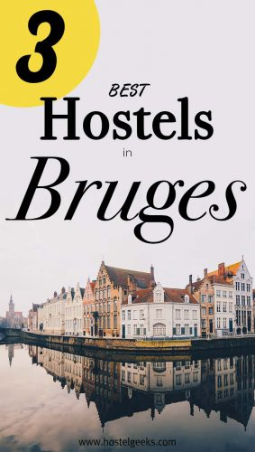 Best Hostels in Bruges, Belgium - the complet guide and overview for backpackers