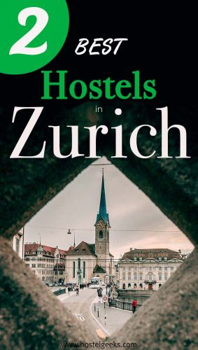 Best Hostels in Zurich, Switzerland - the complete guide and overview for backpackers