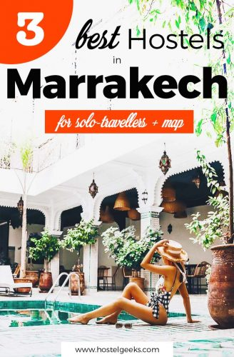3 Best Hostels (and Riads) in Marrakech, Morocco - Make this trip Extra Special with Pure Luxury