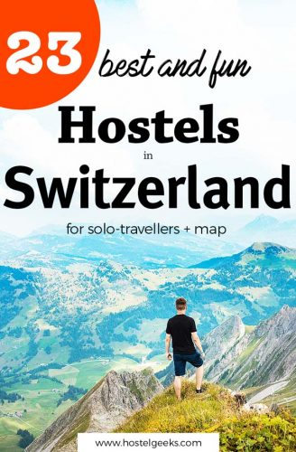 23 Best Hostels in Switzerland - A Complete Guide for Backpacking Switzerland (+ Map)