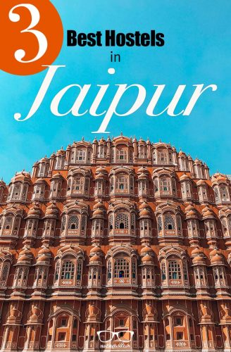 The complete guide and overview to the 3 best hostels in Jaipur, India