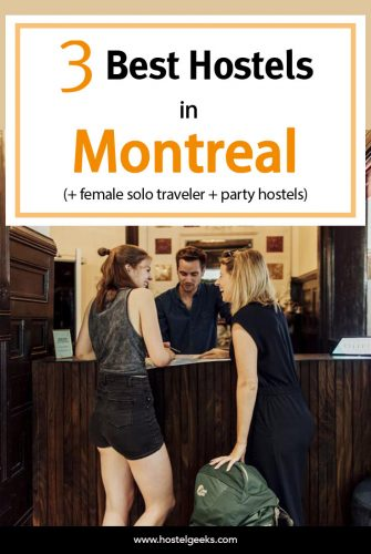 Best Hostels in Montreal, Canada - the complete guide and overview for solo travellers and backpackers