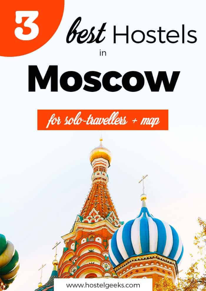 3 BEST Hostels in Moscow 2019 (for Solo-Traveller, Party + Map)