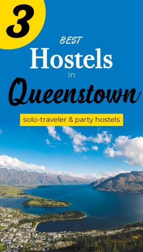 The Best Hostels in Queenstown, New Zealand - the complete guide and overview for backpackers
