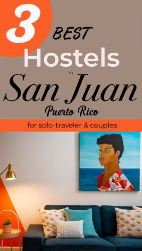 3 Best Hostels in San Juan, Puerto Rico - the complete guide and overview for backpackers