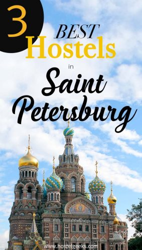 The 3 Best Hostels in St Petersburg, Russia - the complete guide and overview for backpackers and solo travellers