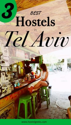 3 Best Hostels in Tel Aviv, Israel - the complete guide and overview for backpackers and solo travellers